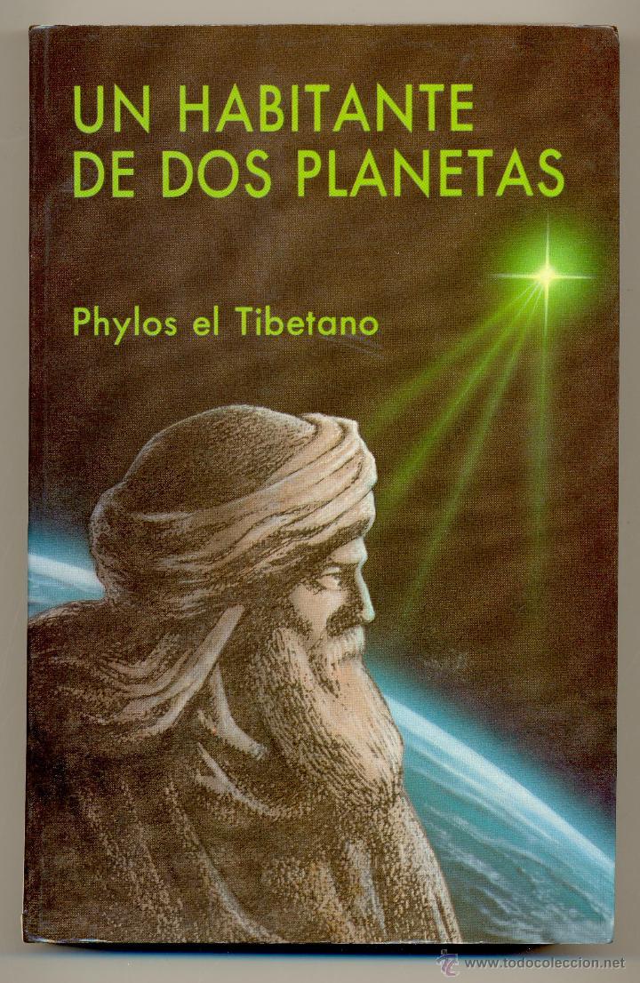 UN HABITANTE DE DOS PLANETAS, O LA BIFURCACIÓN DEL CAMINO -PHYLOS EL TIBETANO- (Libros de Segunda Mano - Pensamiento - Otros)
