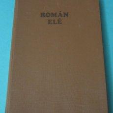 Libros de segunda mano: ROMÁN ELÉ. NERSYS FELIPE. ILUSTRACIONES TOMÁS BORBONET. PREMIO CASA DE LAS AMÉRICAS. Lote 40228462