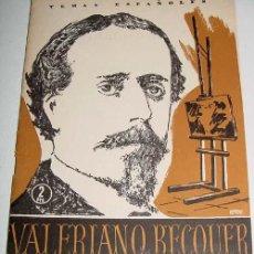 Libros de segunda mano: TEMAS ESPAÑOLES Nº 157 VALERIANO BECQUER - POMPEY, FRANCISCO - BIOGRAFÍA, PINTURA - ARTE - PUBLICACI. Lote 38243150