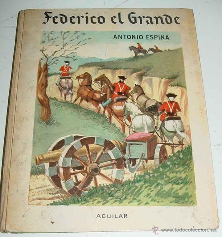 FEDERICO EL GRANDE - POR ANTONIO ESPINA - ILUSTRACIONES DE F. GOICO AGUIRRE - POR ANTONIO ESPINA -E (Libros de Segunda Mano - Literatura Infantil y Juvenil - Otros)