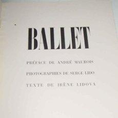 Libros de segunda mano: ANTIGUO LIBRO BALLET N° 1. PHOTOGRAPHIES PAR SERGE LIDO. -TEXTES PAR IRÈNE LIDOVA. - PRÉFACE PAR AND. Lote 38259541
