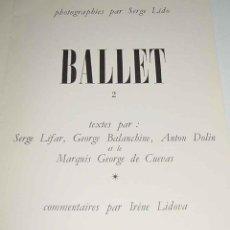 Libros de segunda mano: ANTIGUO LIBRO BALLET N° 1. PHOTOGRAPHIES PAR SERGE LIDO. -TEXTES PAR IRÈNE LIDOVA. - PRÉFACE PAR AND. Lote 38259542