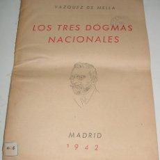 Libros de segunda mano: VAZQUEZ DE MELLA - LOS TRES DOGMAS NACIONALES - REVISTA MADRID 1942 - EDICIONES DE LA VICESECRETARIA. Lote 38260002