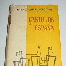 Libros de segunda mano: ANTGIUO LIBRO CASTILLOS EN ESPAÑA - SU HISTORIA. SU ARTE. SUS LEYENDAS - POR SÁINZ DE ROBLES, FEDERI. Lote 38265699