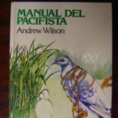 Libros de segunda mano: MANUAL DEL PACIFISTA, ANDREW WILSON. Lote 40257276