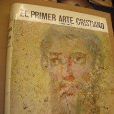Libros de segunda mano: EL PRIMER ARTE CRISTIANO 200-395 EL UNIVERSO DE LAS FORMAS AGUILAR. Lote 40264985