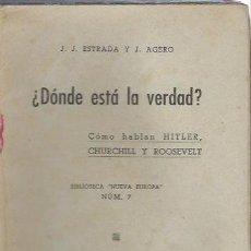 Libros de segunda mano: J.J.ESTRADA Y AGERO, DÓNDE ESTÁ LA VERDAD, BIBLIOTECA NUEVA EUROPA Nº 7, 1941 EDS. ESPAÑA MADRID. Lote 40266235