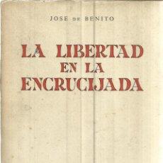 Libros de segunda mano: LA LIBERTAD EN LA ENCRUCIJADA. JOSE DE BENITO. REVISTA DE OCCIDENTE. MADRID. 1964. Lote 40277731