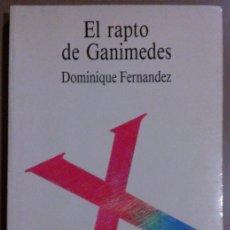 Libros de segunda mano: EL RAPTO DE GANIMEDES (DE DOMINIQUE FERNANDEZ) TECNOS (1992) FILOSOFÍA Y ENSAYO DEL ARTE. RAREZA!!. Lote 40291288