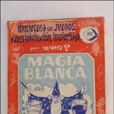 Libros de segunda mano - Biblioteca de Juegos, Prestidigitación, Ilusionismo,... Magia Blanca - Volumen XXI - Ed. Sintes 1952 - 40318979
