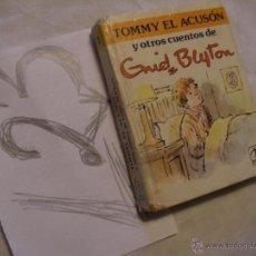Libros de segunda mano: TOMY EL ACUSON Y OTROS CUENTOS - ENID BLYTON - PEQUEÑO TOMO. Lote 182675252