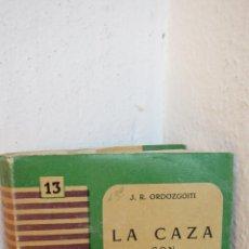 Libros de segunda mano: LIBRO CAZA CACERIA LA CAZA CON ANIMALES AMAESTRADOS ORDOZGOITI. Lote 40350019