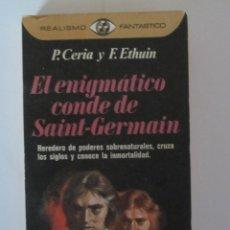 Libros de segunda mano: EL ENIGMATICO CONDE DE SAINT GERMAIN- P.CERIA Y F.ETHUIN-PL.Y JANÉS-REALISMO FANTÁSTICO. Lote 40350209