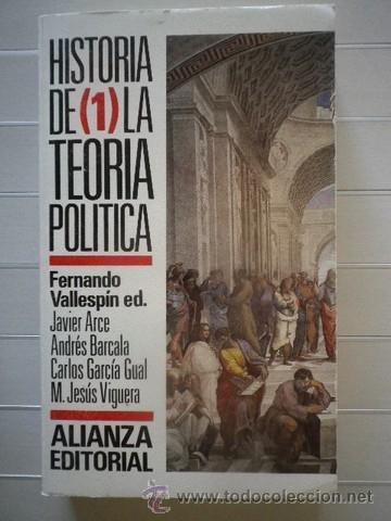 FERNANDO VALLESPÍN (COMP.) - HISTORIA DE LA TEORÍA POLÍTICA, 1 (Libros de Segunda Mano - Historia - Otros)
