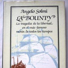 Libros de segunda mano: LA BOUNTY. ANGELO SOLMI 1ª EDICION 1984 ARGOS VERGARA MUY ILUSTRADO. Lote 40367872