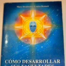 Libros de segunda mano: COMO DESARROLLAR SUS FACULTADES PSIQUICAS - MARY SWAINSON Y LOUISA BENNETT. Lote 40392044