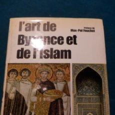 Libros de segunda mano: L'ART DE BYZANCE ET DE L'SLAM - LIBRO EN FRANCÉS -ELSEVIER SÉQUOIA 1979 - 521 PAG. ILUSTRADO. Lote 40394716