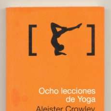 Libros de segunda mano: OCHO LECCIONES DE YOGA -ALEISTER CROWLEY- ENVÍO: 2,50 € *.. Lote 40441991
