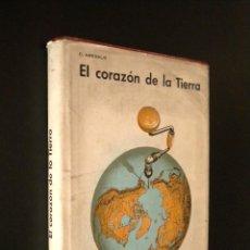 Libros de segunda mano: EL CORAZON DE LA TIERRA / AREVALO, C.. Lote 40446413