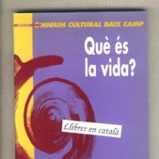 Libros de segunda mano: QUÈ ÉS LA VIDA? ÒMNIUM CULTURAL BAIX CAMP REUS PREMIS LITERARIS PER A JOVES 2002 COL. ESCORNALBOU. Lote 40524128