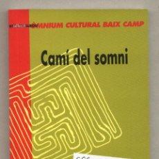 Libros de segunda mano: CAMÍ DEL SOMNI. ÒMNIUM CULTURAL BAIX CAMP REUS PREMIS LITERARIS PER A JOVES 2003 COL ESCORNALBOU. Lote 40524239