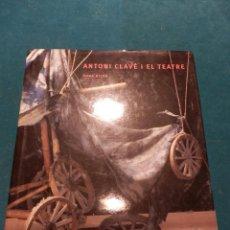 Libros de segunda mano: ANTONI CLAVÉ I EL TEATRE -LIBRO EN CATALÀ DE ANNA RIERA - POLÍGRAFIA 2000 - 214 PAG. - ILUSTRADO. Lote 40525059