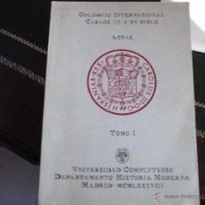 Libros de segunda mano: COLOQUIO INTERNACIONAL CARLOS III Y SU SIGLO. TOMO I. ACTAS. Lote 40526834