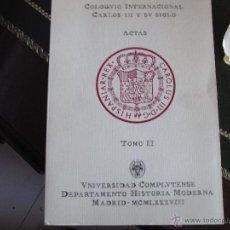 Libros de segunda mano: COLOQUIO INTERNACIONAL CARLOS III Y SU SIGLO. TOMO II. ACTAS. Lote 40526859