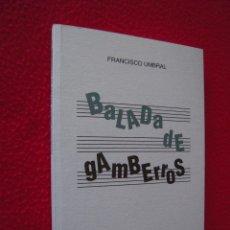 Libros de segunda mano: BALADA DE GAMBERROS - FRANCISCO UMBRAL. Lote 40544642