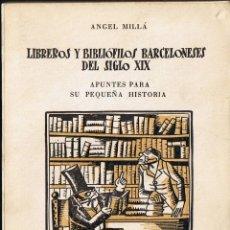 Libros de segunda mano: LIBREROS Y BIBLIOFILOS BARCELONESES DEL SIGLO XIX - ANGEL MILLÁ - 1956 - 17,5 X 13 CMS. Lote 40568166