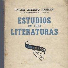 Libros de segunda mano: RAFAEL ALBERTO ARRIETA, ESTUDIOS EN TRES LITERATURAS, ED. LOSADA BUENOS AIRES 1939. Lote 40573937