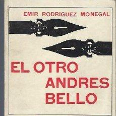 Libros de segunda mano: EMIR RODRIGUEZ MONEGAL, EL OTRO ANDRES BELLO, MONTE AVILA EDITORES, CARACAS 1969. Lote 40575062