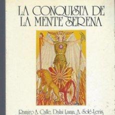 Libros de segunda mano: LA CONQUISTA DE LA MENTE SERENA, EL COMPÁS DE ORO, SWAN 1987 MADRID, 315 PÁGS, LEER. Lote 40586048