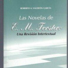 Libros de segunda mano: LAS NOVELAS DE E.M.FORSTER: UNA REVISIÓN INTERTEXTUAL, ROBERTO VALDEÓN GARCÍA, OVIEDO 1995. Lote 40588091