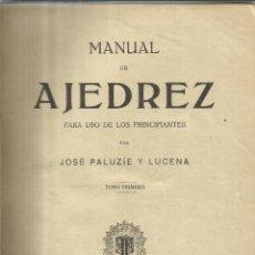 Libros de segunda mano: MANUAL DE AJEDREZ. JOSÉ PALUZÍE Y LUCENA. 2 TOMOS EN 1. IMPRENTA ELZEVIRIANA. BARCELONA. 1943. Lote 40589546