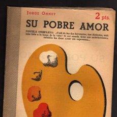 Libros de segunda mano: SU POBRE AMOR, DE JORGE OHNET - NOVELAS Y CUENTOS N.1064 - 30 SEPTIEMBRE 1951. Lote 40598231