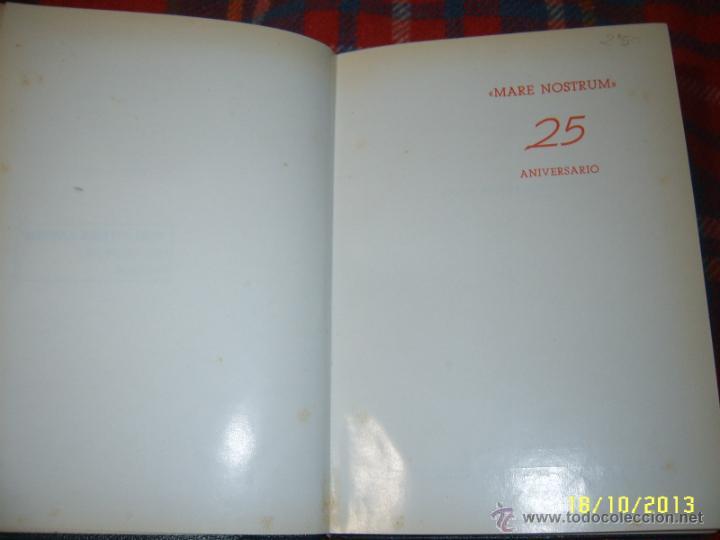 Libros de segunda mano: MARE NOSTRUM.25 ANIVERSARIO. 1ª EDICIÓN 1967.UNA AUTÉNTICA RAREZA.UNA JOYA!!!!. - Foto 4 - 125867498