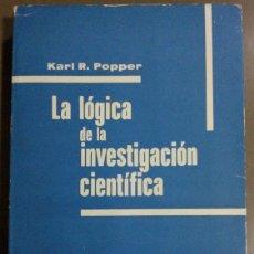 Libros de segunda mano: LA LÓGICA DE LA INVESTIGACIÓN CIENTÍFICA (DE KARL R. POPPER) TECNOS (1971) . Lote 40599765