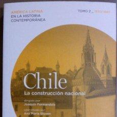 Libros de segunda mano: CHILE. LA CONSTRUCCIÓN NACIONAL. 1830-1880.TAURUS. COLEC.AMÉRICA LATINA EN LA Hª CONTEMPORÁNEA. Lote 40600138