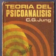 Libros de segunda mano: TEORÍA DEL PSICOANALISIS C. G. JUNG. PLAZA & JANES EDITORES, S.A. BARCELONA. 1969.. Lote 40611384