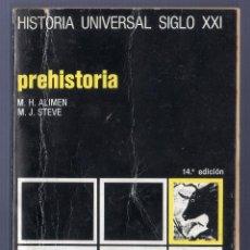Libros de segunda mano: HISTORIA UNIVERSAL SIGLO XXI. VOL. I. PREHISTORIA. MARIE HENRIETTE ALIMEN Y P. MARIE JOSEPH STEVE.. Lote 40628672