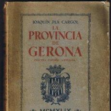 Libros de segunda mano: LA PROVINCIA DE GERONA - JOAQUÍN PLA CARGOL - 3ª EDICIÓN AMPLIADA - 1949 - . Lote 40630587