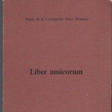 Libros de segunda mano: LIBER AMICORUM, MARÍA DE LA CONCEPCIÓN PÉREZ MONTERO, OVIEDO 1987, RÚSTICA, 238PÁGS, 18X22CM. Lote 40630774