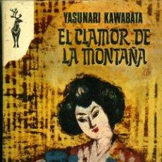 Libros de segunda mano: EL CLAMOR DE LA MONTAÑA - YASUNARI KAWABATA (LITERATURA JAPONESA). Lote 40641115