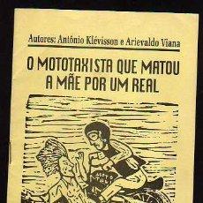 Libros de segunda mano: O MOTOTAXISTA QUE MATOU A MAE POR UM REAL, DE A.KLEVISSON Y A.VIANA - 2000. Lote 40649449