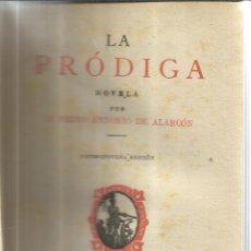 Libros de segunda mano: LA PRÓDIGA. PEDRO ANTONIO DE ALARCÓN. LIB. DE VICTORIANO SUÁREZ. MADRID. 1946. Lote 40650384