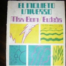 Libros de segunda mano: EL INQUIETO UNIVERSO, POR MAX BORN - EUDEBA - ARGENTINA - 1974 - RARO!. Lote 40653658