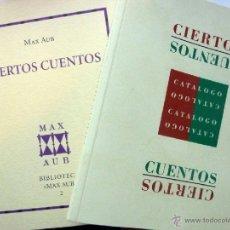 Libros de segunda mano: CIERTOS CUENTOS - MAX AUB - BIBLIOTECA MAX AUB (ILUSTRADO) + SUPLEMENTO CATÁLOGO EXPOSICIÓN . Lote 40654710