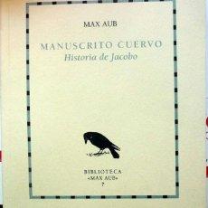 Libros de segunda mano: MAX AUB. MANUSCRITO CUERVO. BIBLIOTECA MAX AUB. 1999 (EDICIÓN LIMITADA DE 60 CON GRABADO ORIGINAL). Lote 40654778