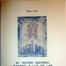 Libros de segunda mano: MAX AUB. EL TEATRO ESPAÑOL SACADO A LA LUZ DE LAS TINIEBLAS DE NUESTRO TIEMPO, BIBL. MAX AUB 1993 . Lote 40654896
